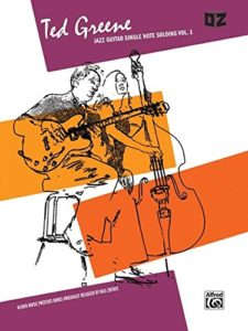 Jazz Guitar Single Note Soloing, Volume 1 by Ted Greene