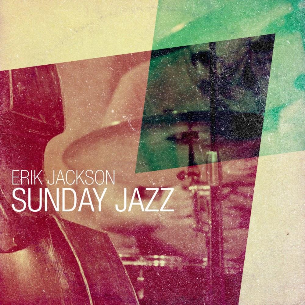Sunday Jazz from Erik Jackson