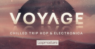 Voyage- Chilled Trip Hop & Electronica