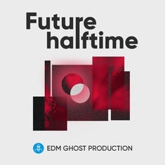 EDM Ghost Production Future Halftime