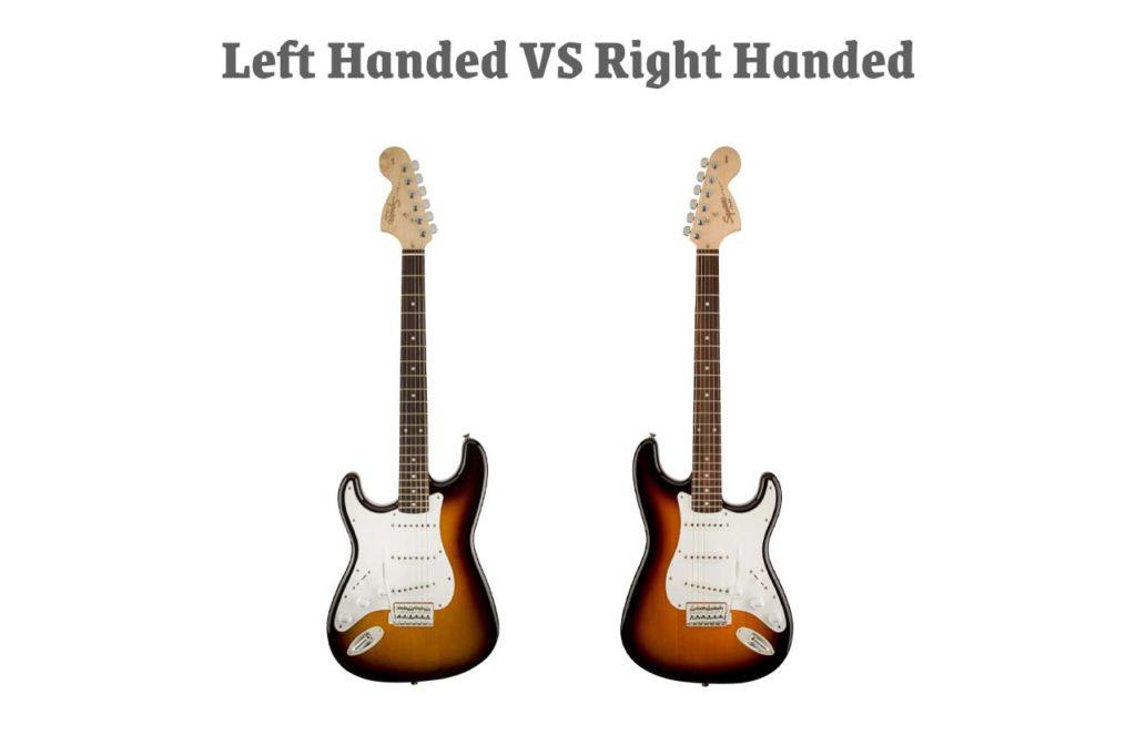 Left Handed vs Right Handed Guitar